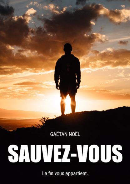 SAUVEZ-VOUS : un roman d'anticipation sur le climat par Gaëtan Noël